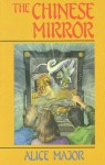 The Chinese Mirror - Alice Major