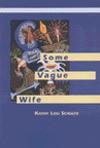 Some Vague Wife - Kathy Lou Schultz