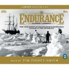 Endurance: The True Story of Shackleton's Incredible Voyage to the Antarctic - Tim Pigott-Smith, Alfred Lansing