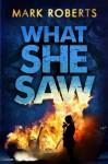 What She Saw - Mark Roberts