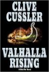 Valhalla Rising (Dirk Pitt, #16) - Clive Cussler