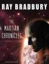 The Martian Chronicles - Scott Brick, Ray Bradbury