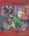 No Lie, I Acted Like a Beast!: The Story of Beauty and the Beast as Told by the Beast (The Other Side of the Story) - Nancy Loewen, Cristian Bernardini