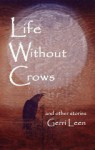 Life Without Crows - Gerri Leen, Maggie Middleton
