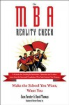 The MBA Reality Check: Make the School You Want, Want You - Evan Forster, David Thomas