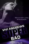 Super Bad (Superlovin', #2) - Vivi Andrews