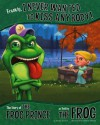 Frankly, I Never Wanted to Kiss Anybody!: The Story of the Frog Prince as Told by the Frog (The Other Side of the Story) - Nancy Loewen, Denis Alsonso, Denis Alonso, Terry Flaherty