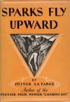 Sparks Fly Upward - Oliver La Farge