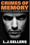 Crimes of Memory (A Detective Jackson Mystery) - L.J. Sellers