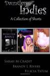 Dauntless Indies: A Collection of Shorts Volume 1 - Brandy L. Rivers, Sarah M. Cradit, Felicia Tatum