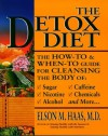 The Detox Diet: A How-To & When-To Guide for Cleansing the Body - Elson M. Haas