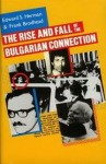 The Rise and Fall of the Bulgarian Connection - Edward S. Herman