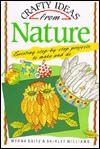 Crafty Ideas from Nature - Myrna Daitz, Shirley Williams, Gillian Chapman