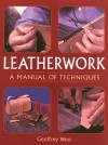 Leatherwork: A Manual of Techniques - Geoffrey West