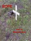 Rope - Michael Neal Morris