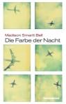 Die Farbe der Nacht: Roman (German Edition) - Madison Smartt Bell, Ulrike Wasel, Klaus Timmermann