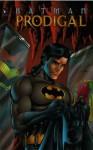 Batman: Prodigal (Batman) - Chuck Dixon, Doug Moench, Alan Grant, Bret Blevins
