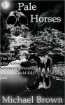 Pale Horses - Michael Brown