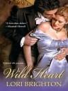 Wild Heart (Wild #1) - Lori Brighton
