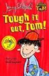 Tough It Out, Tom! - Jenny Oldfield