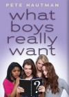 What Boys Really Want - Pete Hautman