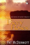 Fiery Roses (Book Two in the Band of Roses Trilogy) - Pat McDermott