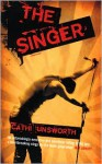 The Singer - Cathi Unsworth