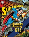 Superman: The Golden Age Sundays, 1943-1946 - Wayne Boring, Jack Burnley, Whitney Ellsworth, Jack Schiff