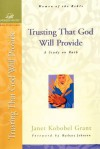 Trusting That God Will Provide: A Study on Ruth - Janet Kobobel Grant