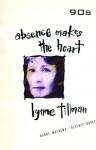 Absence Makes the Heart - Lynne Tillman