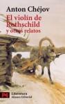 El Violín de Rothschild y otros Relatos (El Libro De Bolsillo) - Anton Chekhov
