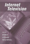 Internet Television - Eli M. Noam, Jo Groebel, Darcy Gerbarg