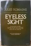 Eyeless Sight - Jules Romains
