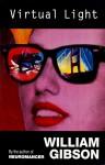 Virtual Light (Bridge #1) - William Gibson