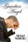 Guardian Angel - Michael Mandrake, Elicia Stoll, Dakota Trace