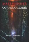 Maze Runner 1 - Correr o morir (Spanish Edition) - James Dashner