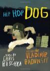 Hip Hop Dog - Chris Raschka, Vladimir Radunsky