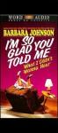 I'm So Glad You Told Me What I Didn't Wanna Hear (Audio) - Barbara Johnson