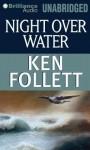 Night Over Water (Audiocd) - Tom Casaletto, Ken Follett