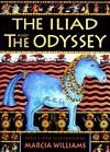 Iliad and the Odyssey, The - Marcia Williams
