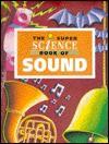 The Super Science Book of Sound - David Glover