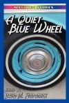 A Quiet Blue Wheel - David M. Fitzpatrick, Greg Westrich, Anette Ruppel Rodrigues
