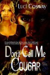 Don't Call Me Cougar - Luci Cosway