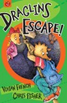 Draglins Escape! (Draglins - book 1) - Vivian French, Chris Fisher