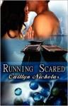 Running Scared - Caitlyn Nicholas