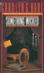 Something Wicked - Carolyn G. Hart