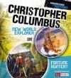 Christopher Columbus: New World Explorer or Fortune Hunter? - Jessica Gunderson