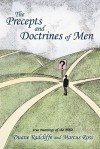 The Precepts and Doctrines of Men - Duane Radcliffe, Marcus Ross