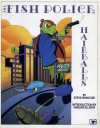 The Fish Police: Hairballs - Steve Moncuse