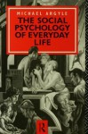 The Social Psychology of Everyday Life - Michael Argyle